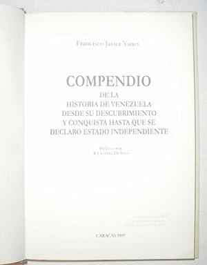 Compendio de la historia de Venezuela desde: YANES, Francisco Javier