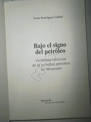 Bajo el signo del petroleo. Vertientes históricas: RODRIGUEZ GALLAD, Irene