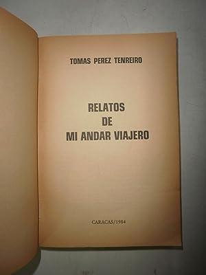 Relatos de mi andar viajero: PEREZ TENREIRO, Tomás