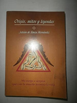 Orisas, mitos y leyendas: SOUZA HERNANDEZ, Adrián
