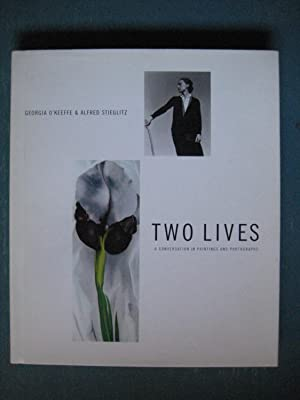 Two Lives: A Conversation in Paintings and Photographs: Georgia O'Keeffe & Alfred Stieglitz