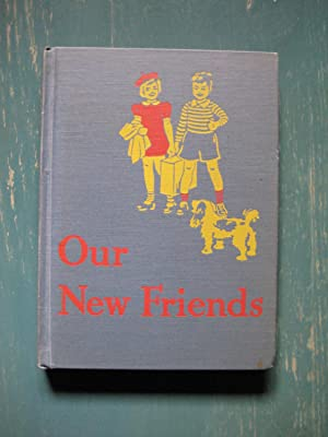 Our New Friends: Basic Readers 1(2): William S. Gray and May Hill Arbuthnot