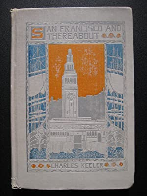 San Francisco and Thereabout: Charles Keeler