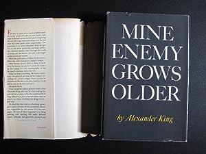 Mine Enemy Grows Older: Alexander King