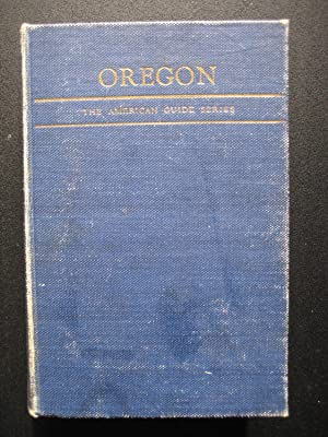 Oregon: End of the Trail: American Guide Series