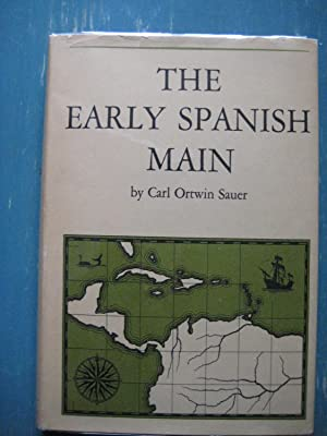 The Early Spanish Main: Carl Ortwin Sauer