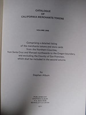 Catalogue of California Trade Tokens: Volume 1 - Northern California: Stephen Album