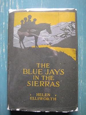 The Blue Jays in the Sierras: Helen Ellsworth