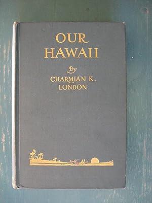 Our Hawaii: Charmian K. London