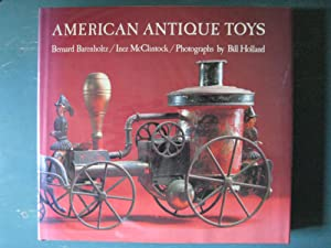 American Antique Toys 1830-1900: Bernard Barenholtz & Incz McClintock