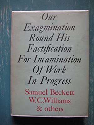 Our Exagmination Round His Factification for Incamination of Wrok in Progress: Samuel Beckett, W.C....