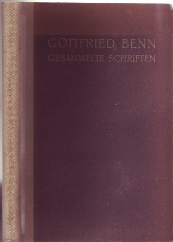 Gesammelte Schriften. Mit lose beiliegender Verlagsmitteilung zu: Benn, Gottfried