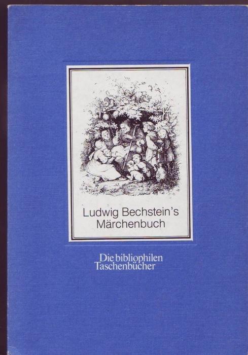 Ludwig Bechstein's Märchenbuch. Mit 174 Holzschnitten nach: Bechstein, Ludwig