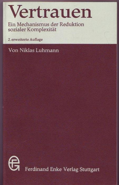 Vertrauen. Ein Mechanismus der Reduktion sozialer Komplexität: Luhmann, Niklas