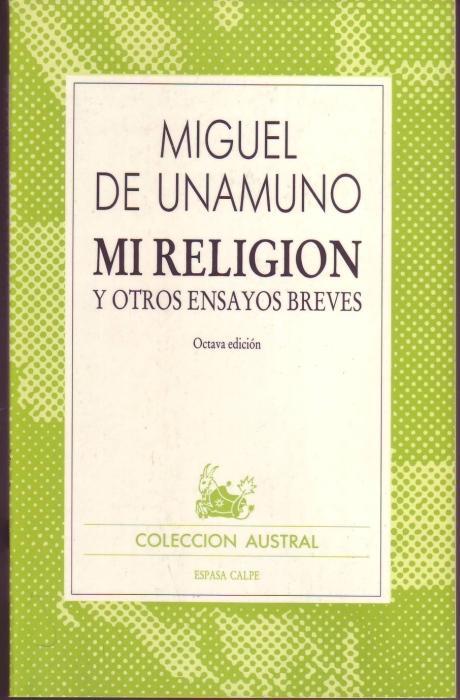 Mi religión y otros ensayos breves: Unamuno, Miguel de