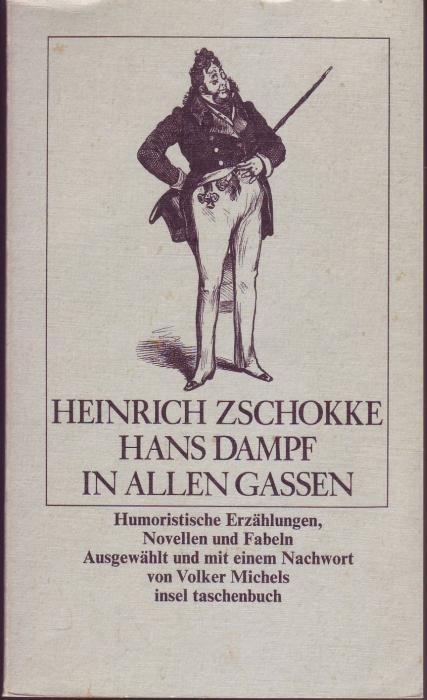 Hans Dampf in allen Gassen. Humoristische Erzählungen,: Zschokke, Heinrich