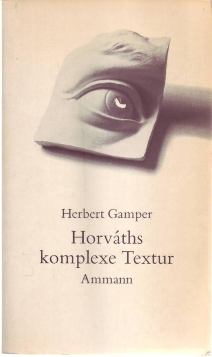 Horvaths komplexe Textur. Dargestellt an frühen Stücken: Gamper, Herbert