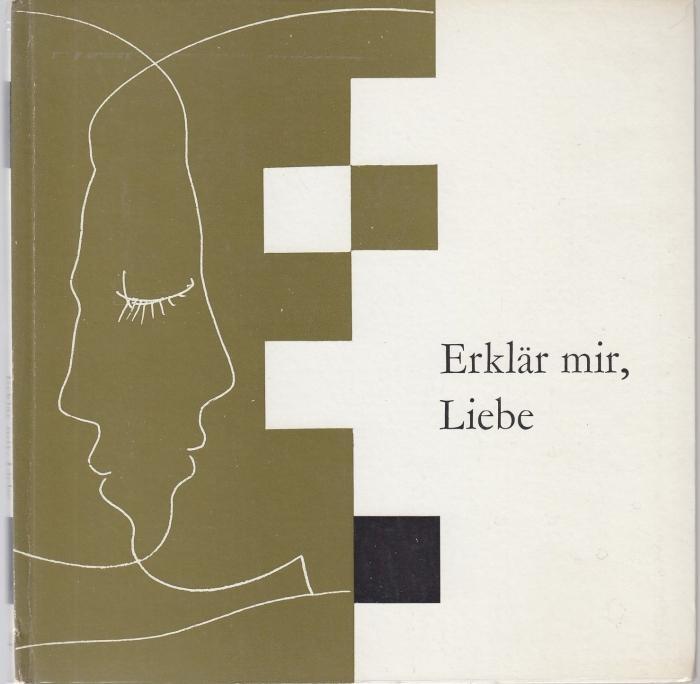 Erklär mir, Liebe. Liebesgedichte deutscher Sprache seit 1945. Mit ...