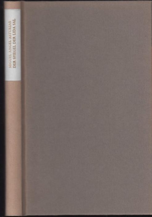 Der Spiegel der Lida Sal. Erzählungen und: Asturias, Miguel Angel