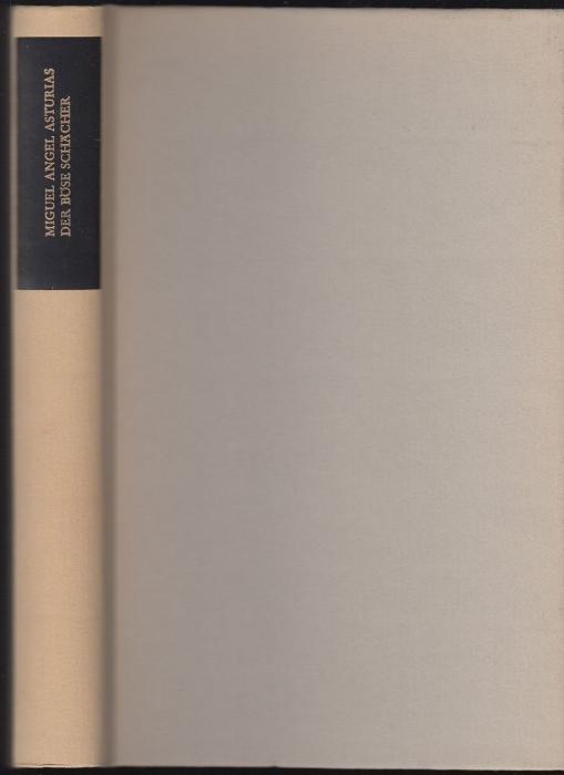 Der böse Schächer. Roman: Asturias, Miguel Angel