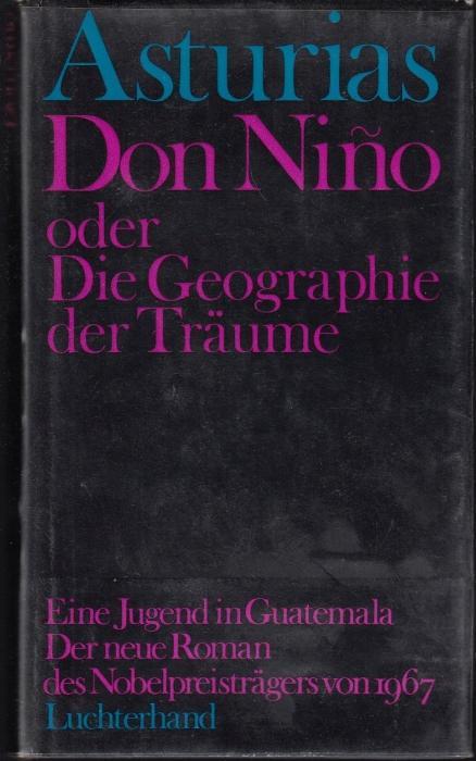 Don Nino oder Die Geographie der Träume.: Asturias, Miguel Angel
