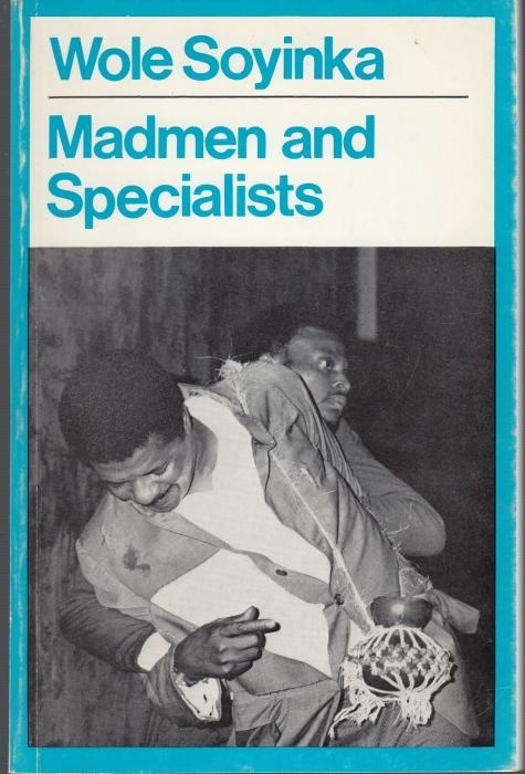 Madmen and Specialists (= Modern Plays): Soyinka, Wole