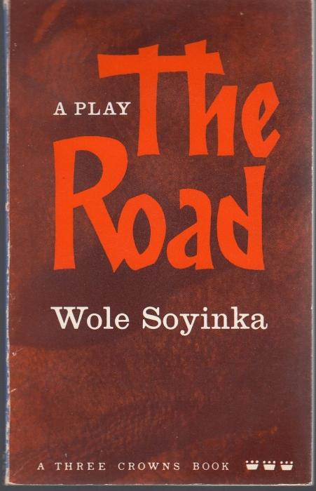 The Road (= Three Crowns): Soyinka, Wole
