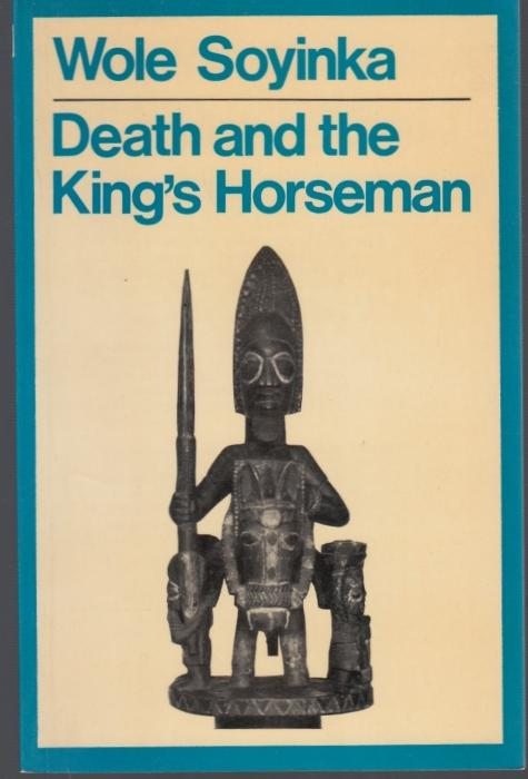 Death and the King's Horseman: A Play: Soyinka, Wole