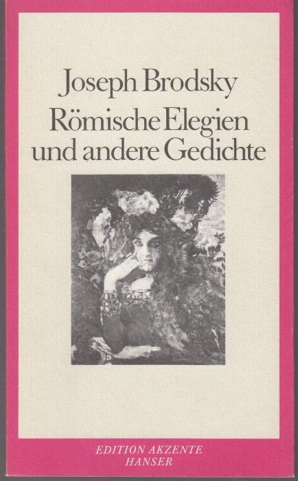 Römische Elegien und andere Gedichte: Brodsky, Joseph