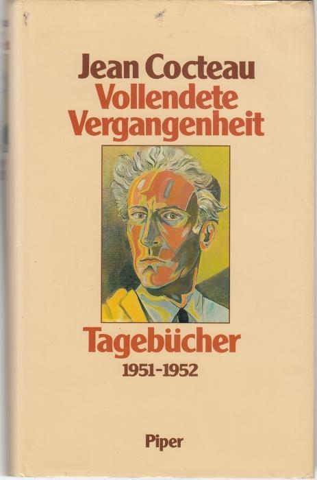 Vollendete Vergangenheit. Tagebücher 1951-1952: Cocteau, Jean