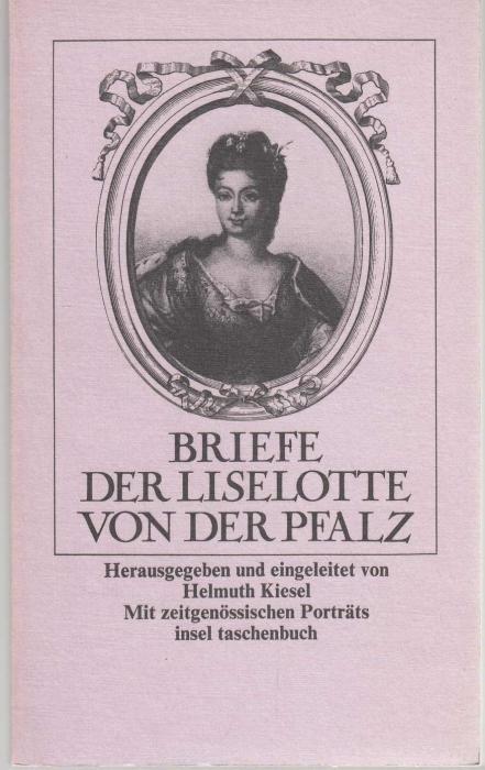 Briefe Liselotte Von Der Pfalz : Liselotte von der pfalz zvab