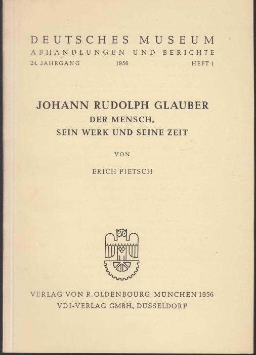 Johann Rudolph Glauber. Der Mensch, sein Werk: Pietsch, Erich