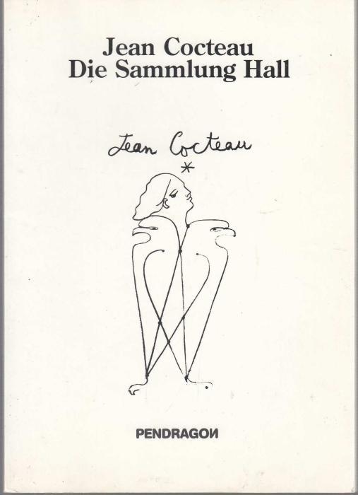 Jean Cocteau, die Sammlung Hall. Bielefelder Kunstverein,: Cocteau, Jean