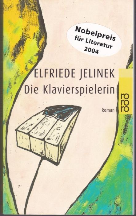 Die Klavierspielerin: Jelinek, Elfriede