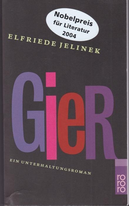 Gier. Ein Unterhaltungsroman: Jelinek, Elfriede