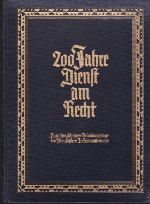 200 Jahre Dienst am Recht, Gedenkschrift aus: Gürtner, Franz