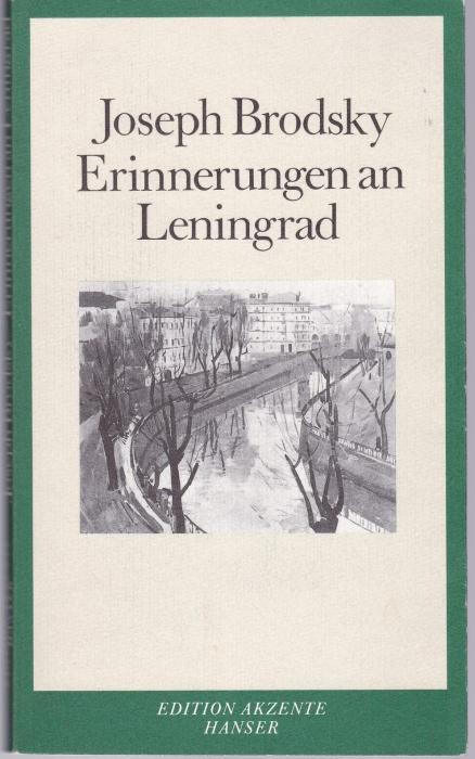 Erinnerungen an Leningrad. Aus dem Amerikanischen von: Brodsky, Joseph