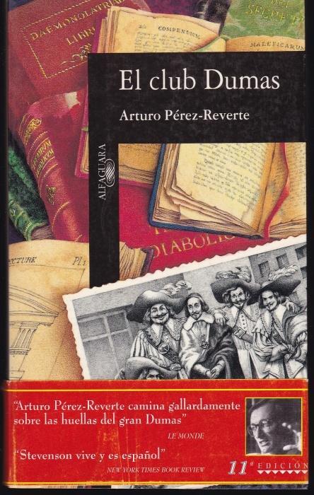 El club Dumas o la sombra de: Perez-Reverte, Arturo