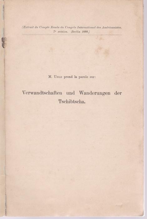 Verwandtschaften und Wanderungen der Tschibtscha. Sonderdruck: Uhle, Max