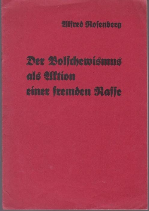 Der Bolschewismus als Aktion einer fremden Rasse.: Rosenberg, Alfred