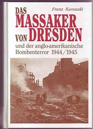Das Massaker von Dresden und der anglo-amerikanische: Kurowski, Franz
