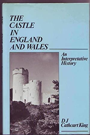 The Castle In England And Wales. An Interpretative History.