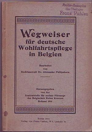 Wegweiser für deutsche Wohlfahrtspflege in Belgien. Herausgegeben von der Zentralstelle f&uuml...