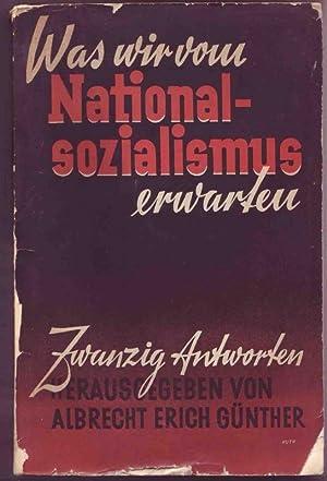 Was wir vom Nationalsozialismus erwarten. Zwanzig Antworten.: Günther, Albrecht Erich (Hg.)