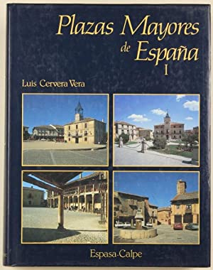 Plazas Mayores de Espana I: Cervera Vera, Luis