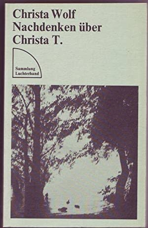 Nachdenken über Christa T.: Wolf, Christa