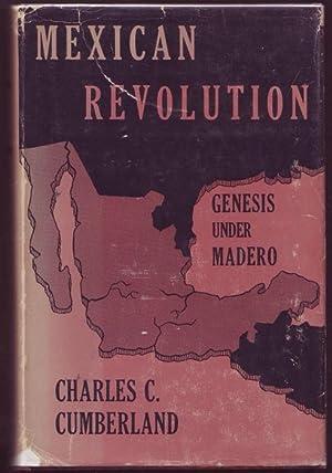 Mexican Revolution. Genesis under Madero: Cumberland, Charles C.