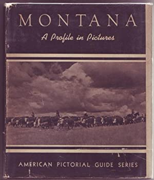 Montana. A Profile In Pictures.: Compiled by Workers of the Writers' Program of the Works Project ...