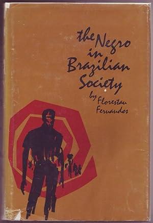 The Negro in Brazilian Society: Fernandes, Florestan