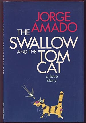 The Swallow and the Cat. A Love: Amado, Jorge